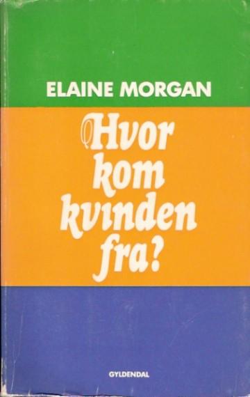 Køb Hvor kom kvinden fra? af Morgan, Elaine Udgivet 1973 Uden sted ...